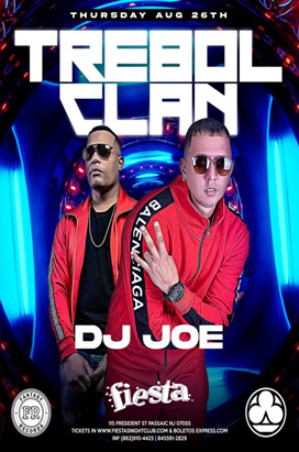 Thursday, August 26, Trebol Clan DJ JOE